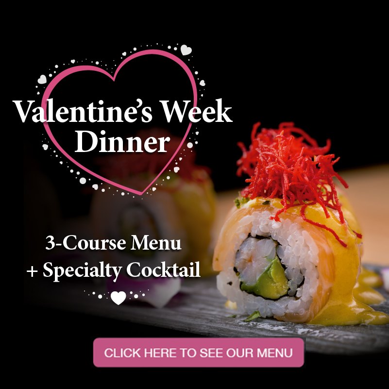 Celebrate Valentine's Day at SushiClub- 3 Courses Speciality Menu. Get 10% off when booking before 2/5
